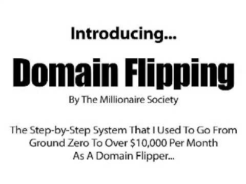 How to make Money -Domain Flipping By The Millionaire Society