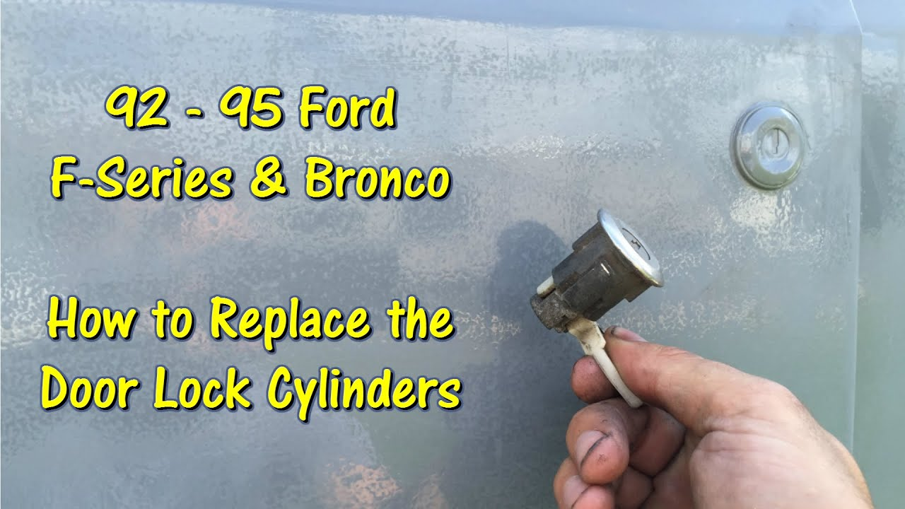 hight resolution of remove replace door lock cylinders on 92 95 f series bronco trucks by gettinjunkdone