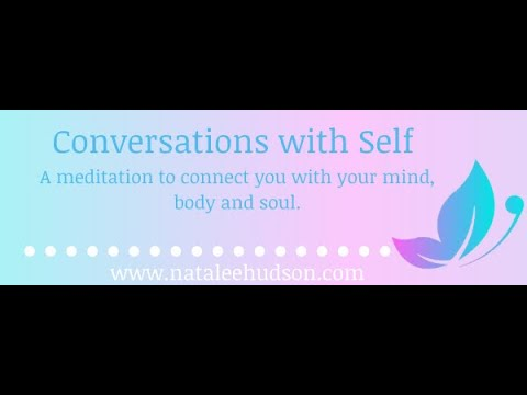 Conversation With Self- A meditation to connect you with your mind, body and soul.