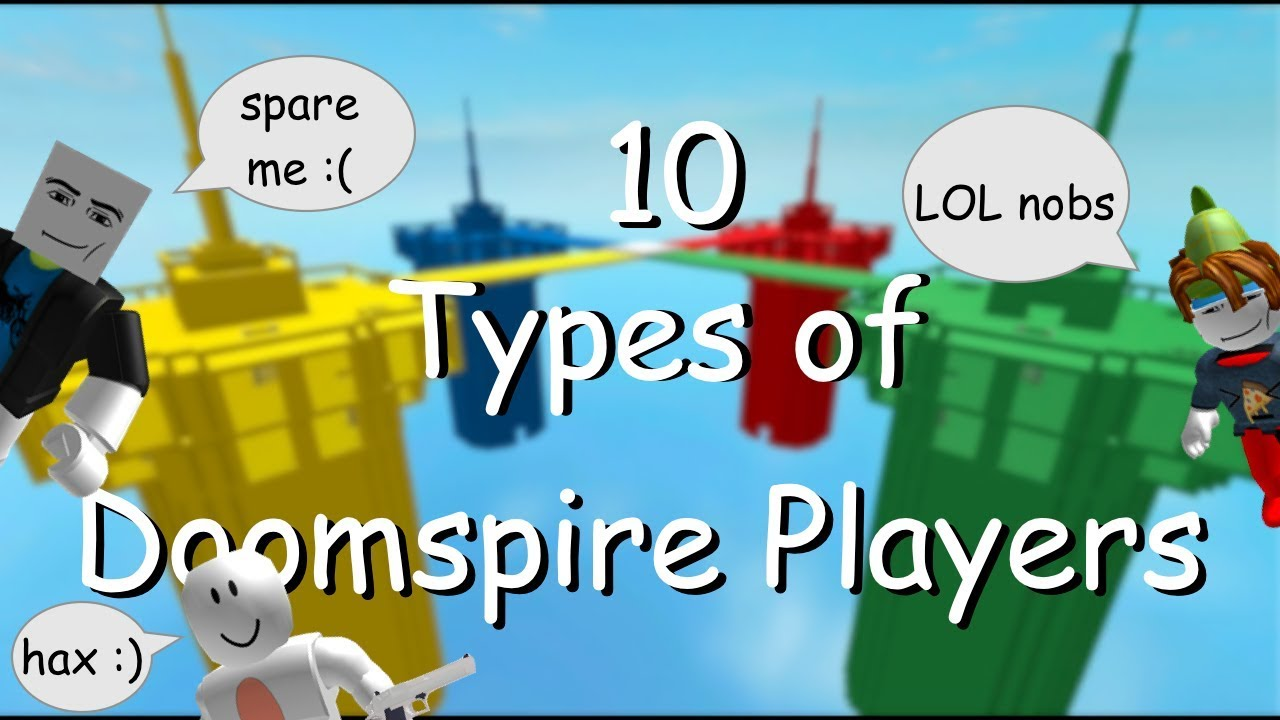 100 Player Serverbrick Battle The Doomspires Roblox 10 Types Of Doomspire Players Youtube