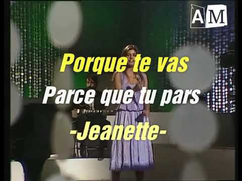 Porque Te Vas - Jeanette ( Paroles Et Traduction )