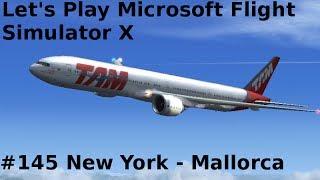 Let's Play Microsoft Flight Simulator X Teil 145 New York - Mallorca