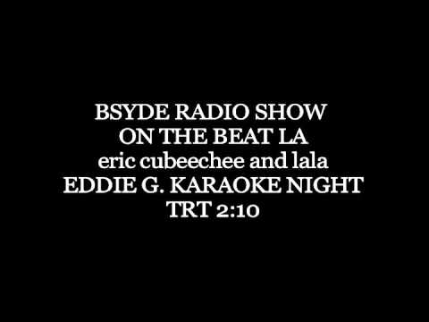 The Beat LA Bsyde Radio Show Eddie G. Karaoke Night TRT210