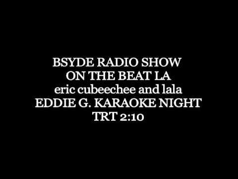 The Beat LA Bsyde Radio Show Eddie G. Karaoke Night TRT210