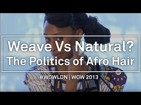 Weave vs Natural? The Politics Of Afro Hair