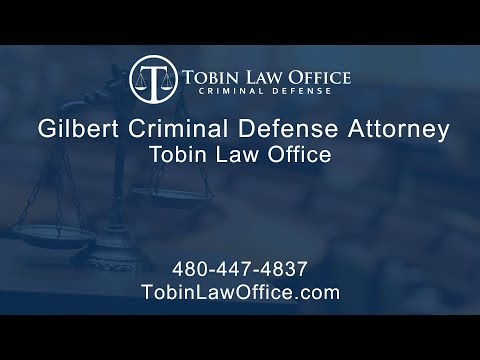 Gilbert Criminal Defense Attorney | Tobin Law Office