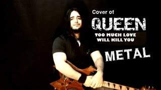 QUEEN - Too Much Love Will Kill You - METAL VERSION