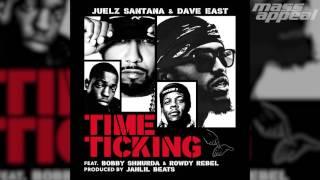 Juelz Santana Dave East Time Ticking feat. Bobby Shmurda Rowdy Rebel HQ Audio.mp3
