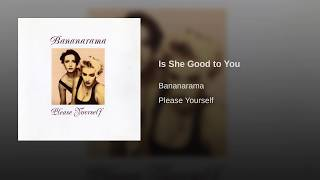 Is She Good To You