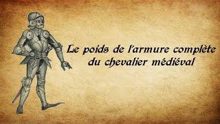 Video LE MEDIEVISTE - Le poids de l'armure complète du chevalier médiéval download MP3, 3GP, MP4, WEBM, AVI, FLV Mei 2018