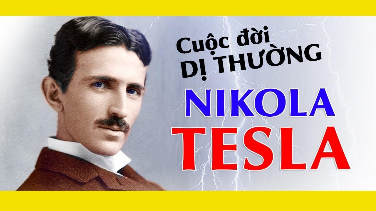 Nikola Tesla Và Cuộc Đời Dị Thường Của Nhà Khoa Học Vĩ Đại