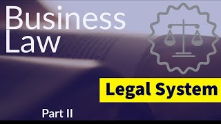 BUSINESS LAW  Legal System  Part II  Lecture 2  June 20 2019  CA ND