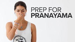 How to Prep for Pranayama: Breathwork Steps Before You Start
