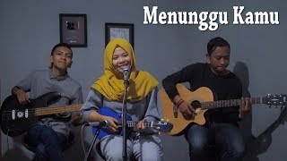 Download lagu ANJI - MENUNGGU KAMU Cover by Ferachocolatos ft. Gilang & Bala