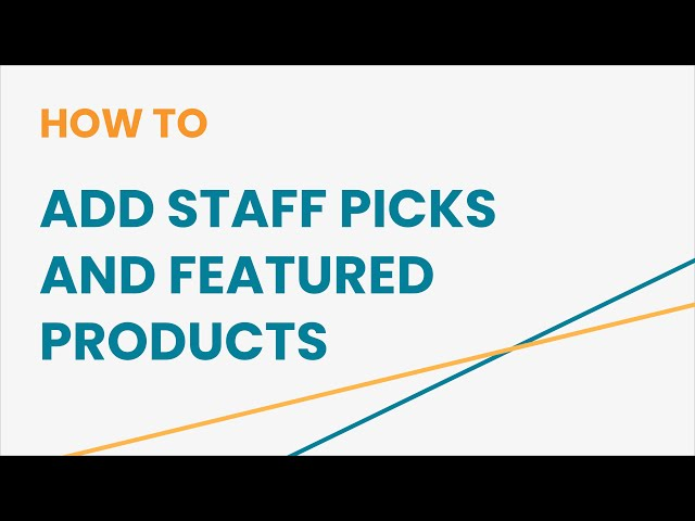 How to Add Staff Picks and Featured Products