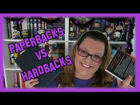 Paperbacks VS Hardbacks