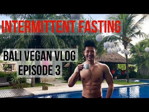 Intermittent Fasting Vegan Diet in Bali Episode 3