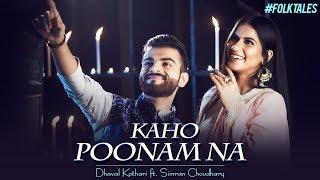 Kaho Poonam Na - Dhaval Kothari ft. Simran Choudhary | Folktales | Navratri 2019