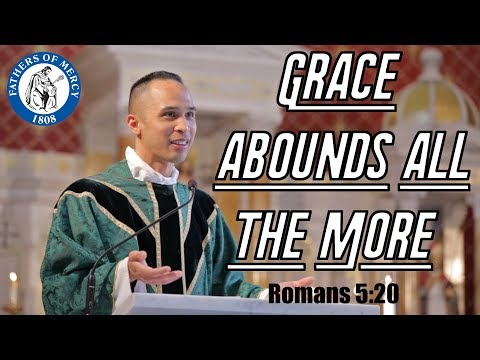 Where sin abounds, grace abounds all the more!