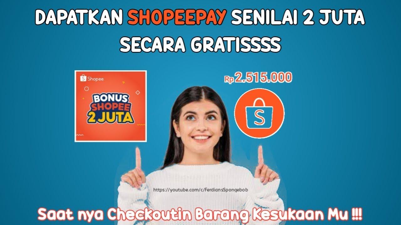 TUTORIAL MENDAPATKAN BONUS SHOPEEPAY SENILAI 2 JUTA RUPIAH SECARA GRAT!SSSSS