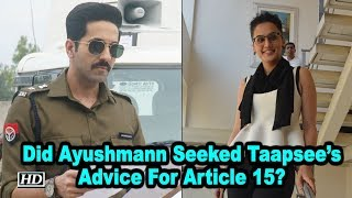 Did Ayushmann Seeked Taapsee Pannu's Advice For Article 15