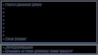 Trivia Machine Music - Title Screen [1080p HD]