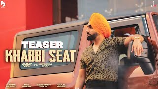 Khabbi Seat - Teaser | Ammy Virk Ft Sweetaj Brar | Happy Raikoti | Mix Singh | B2Gether  Burfi Music
