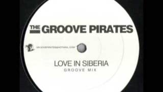 The Groove Pirates - Love In Siberia (Groove Mix)