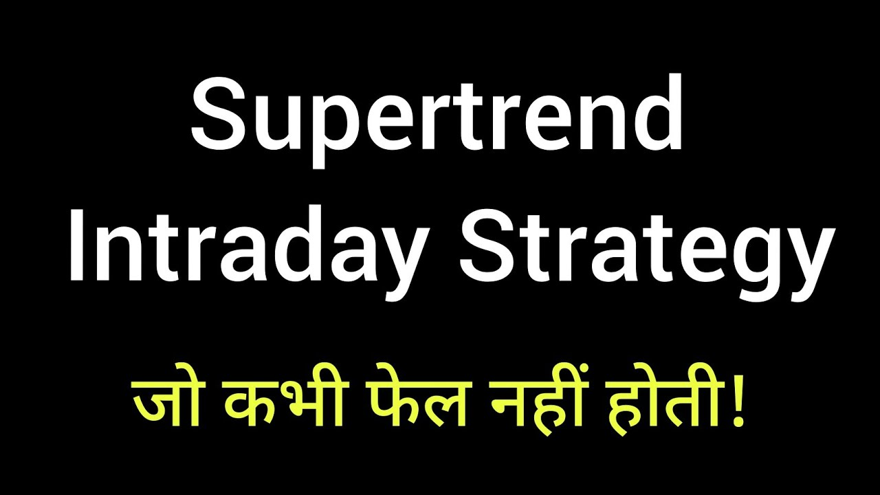 Download Intraday Trading Strategies 🔥 Technical Analysis for Beginners #Supertrend Indicator Strategy