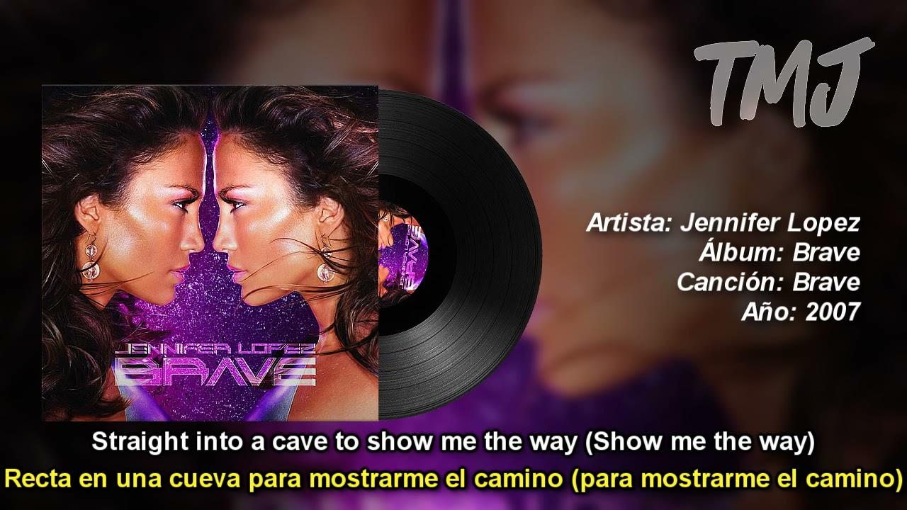 Letra Traducida Brave de Jennifer Lopez