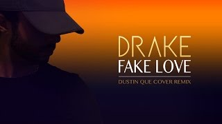 Download Drake - fake love (Dustin Que Cover/Remix) MP3 song and Music Video