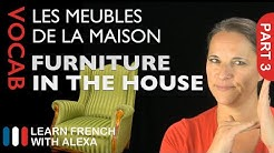 Furniture in the House in French (basic French vocabulary from Learn French With Alexa)