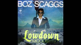 Boz Scaggs - LowDown (Moods Remix)