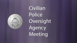 Civilian Police Oversight Agency Meeting, August 9, 2018