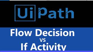 Flow Decision and If Activity|If Activity in UiPath|Flow Decision in UiPath|UiPath RPA Tutorial