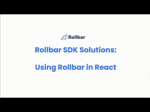 Rollbar SDKs: Using Rollbar in React