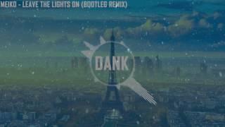 Meiko - Leave The Lights On (Bootleg Remix) Deep Bass