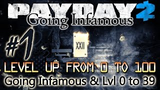 Скачать Payday 2 Going Infamous Level Up 0 To 100 1 Going Infamous Lvl 0 To 39