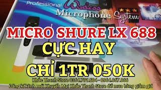 Micro shure LX 688 cực hay ngon bổ rẻ nhất tầm giá lh 0964.867.866