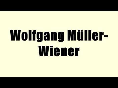 Wolfgang Müller-Wiener