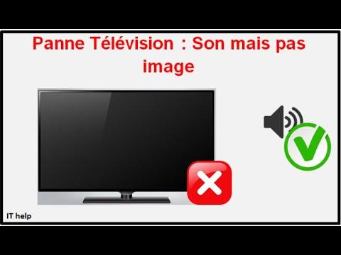 panne television son mais pas d image resoudre le probleme