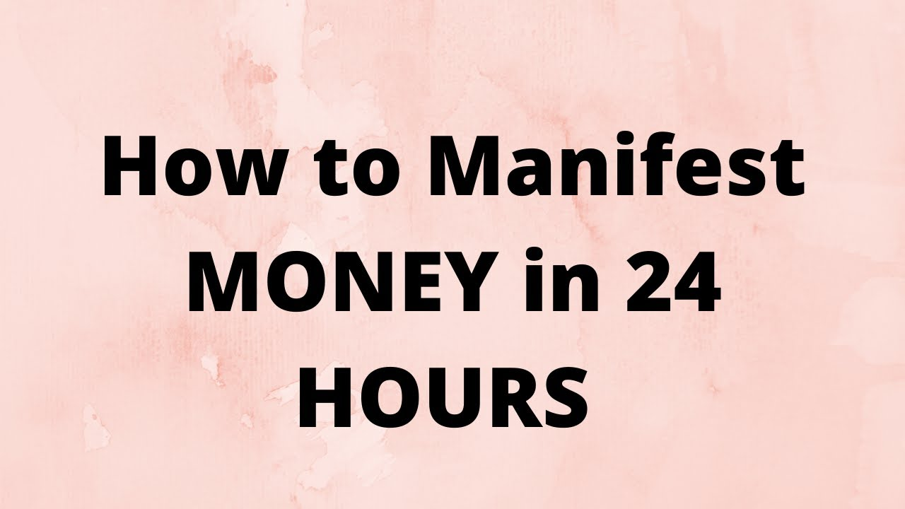 How to manifest money in 24 hours
