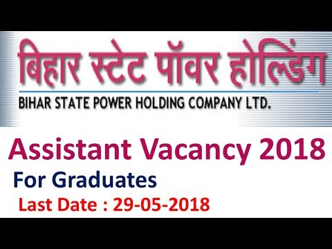 BSPHCL 90 Assistant Vacancy 2018 || Bihar Electricity Board Vacancy 2018