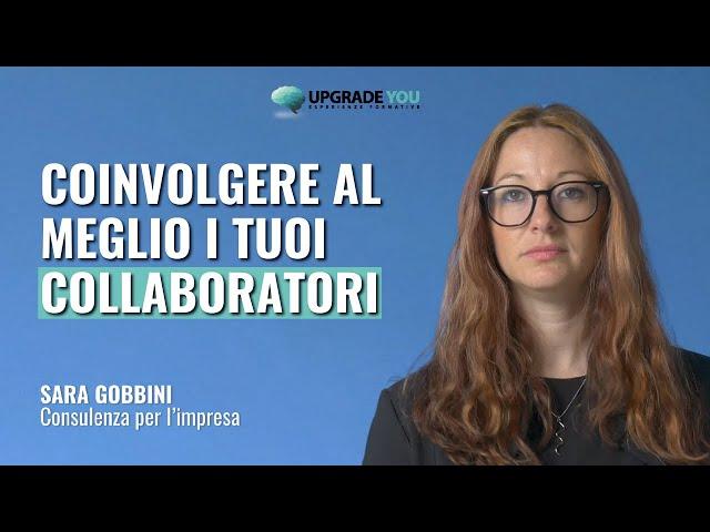 Come coinvolgere al meglio i Tuoi collaboratori per migliorare nel tempo le performance aziendali