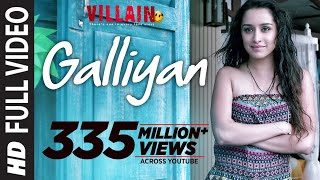 full video: galliyan song  ek villain  ankit tiwari  sidharth malhotra  shraddha kapoor