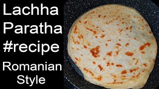 Lachha Paratha Recipe | Indian Bread Romanian Style