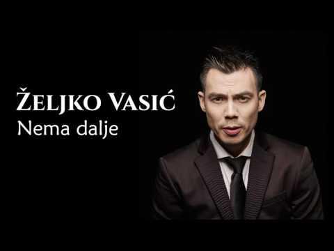 Željko Vasić feat. Boki Milosević - Nema dalje - (Audio 2016)