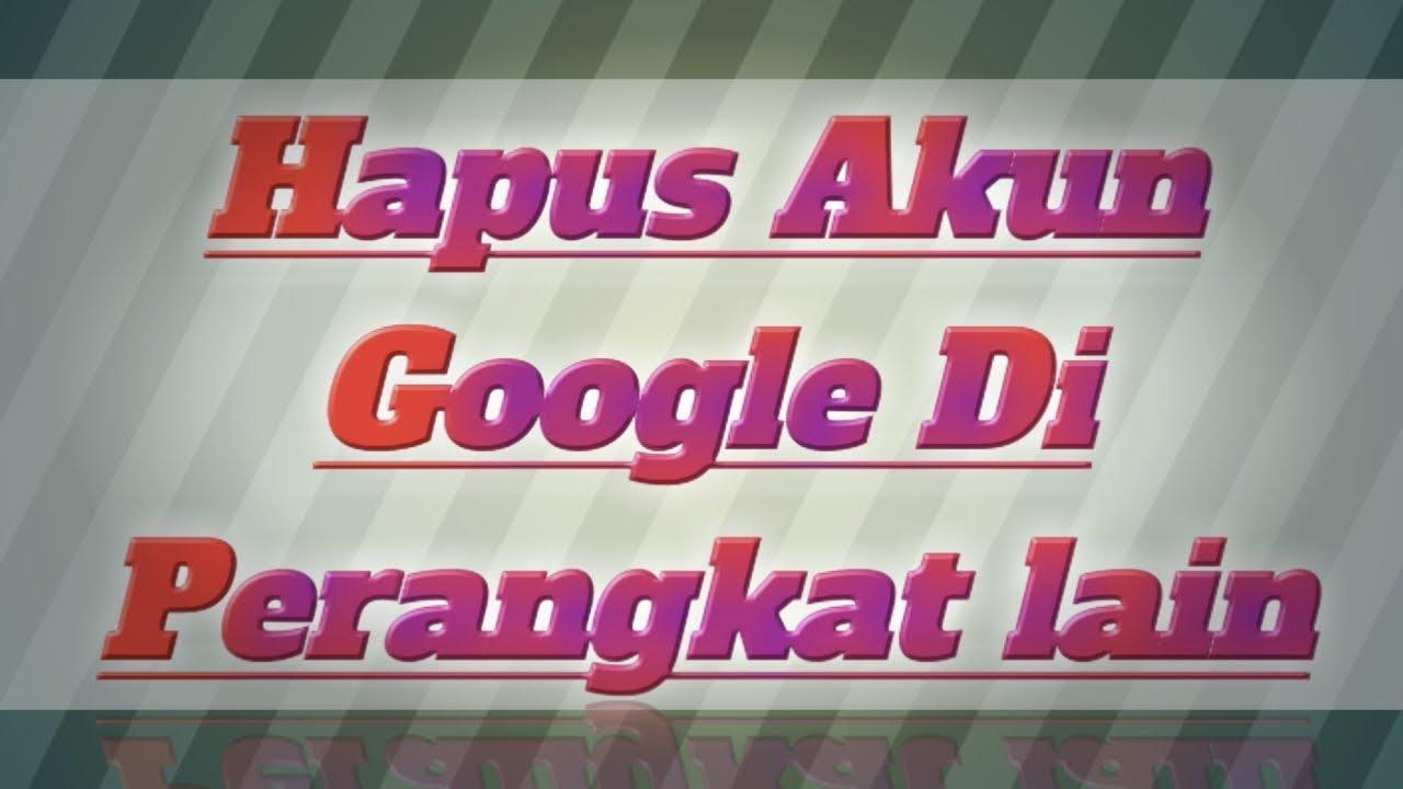 cara hapus akun google di perangkat