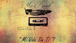 Mc Krack   Mi vida sin ti