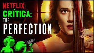 THE PERFECTION (Netflix) - Crítica